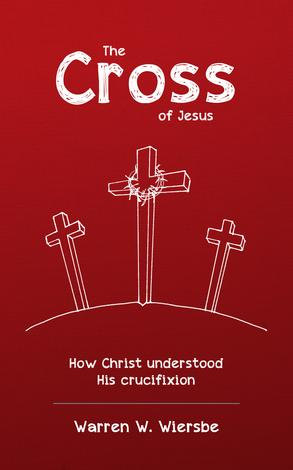 The Cross of Jesus by Warren Wiersbe