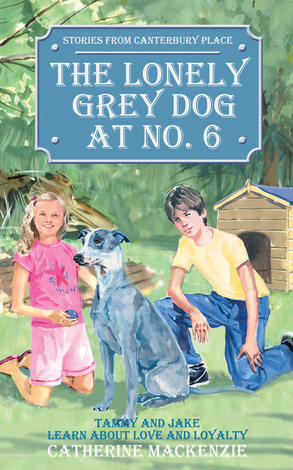The Lonely Grey Dog At Number Six by Catherine Mackenzie