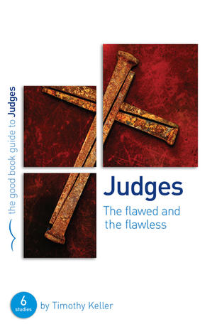 Judges [Good Book Guide] by Timothy Keller