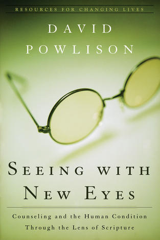 Seeing With New Eyes by David Powlison