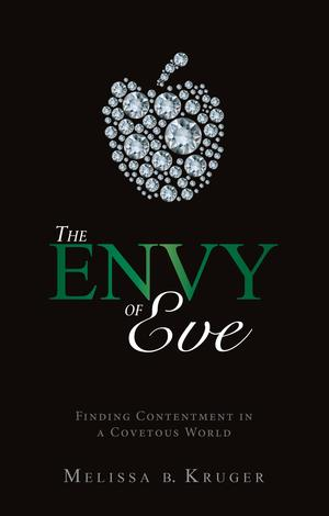 The Envy of Eve by Melissa B Kruger