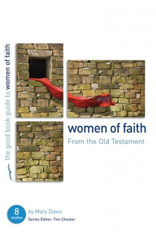 Women of Faith [Good Book Guide] by Mary Davis
