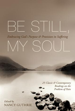 Be Still, My Soul by Nancy Guthrie
