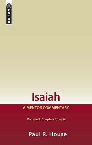 Isaiah - Volume 2 by Paul R House