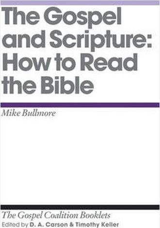 The Gospel and Scripture by D A Carson and Timothy Keller