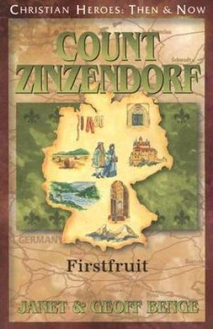 Count Zinzendorf: First Fruit by Geoff Benge