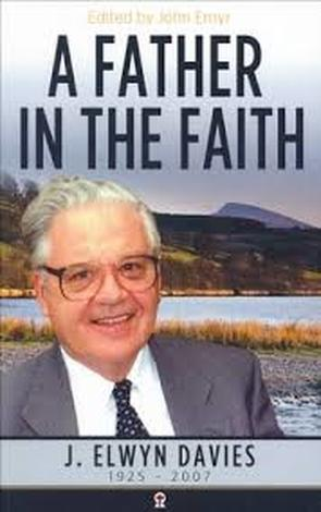 A Father in the Faith by J Elwyn Davies