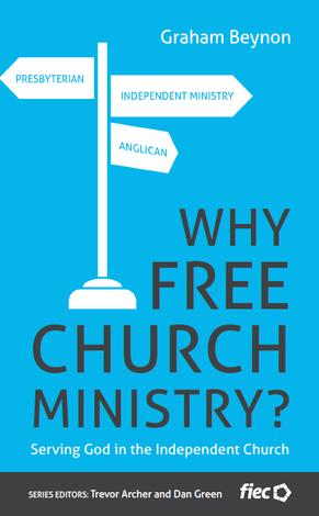 Why Free Church Ministry? by Graham Beynon