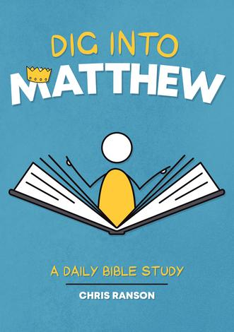 Dig Into Matthew by Chris Ranson