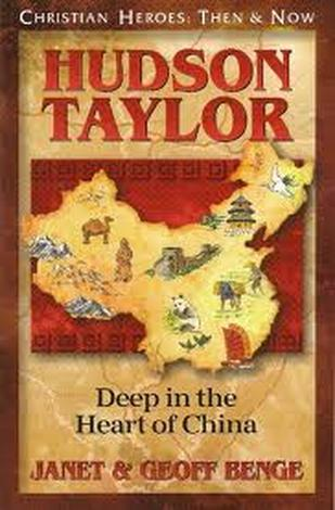 Hudson Taylor: Deep in the Heart of China by Geoff Benge