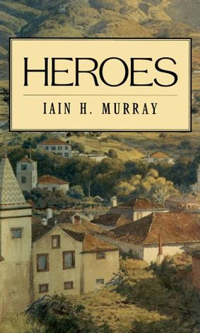 Heroes by Iain Murray