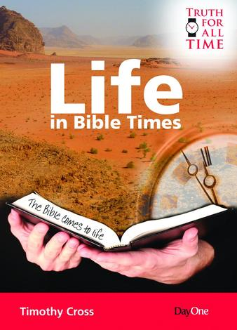 Life in Bible Times by Timothy Cross