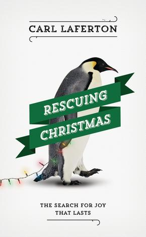 Rescuing Christmas by Carl Laferton