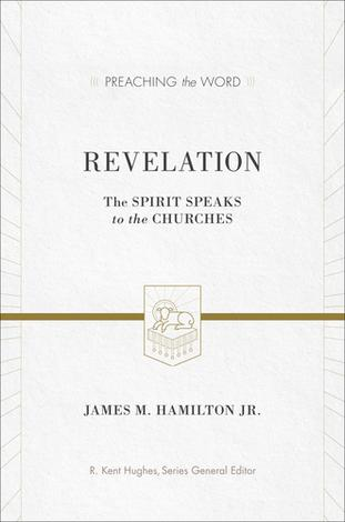 Revelation [Preaching the Word] by James M Hamilton
