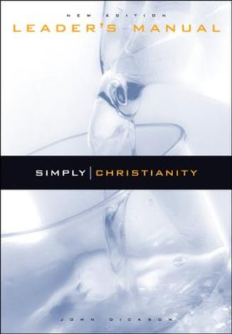 Simply Christianity: Leaders Manual by John Dickson