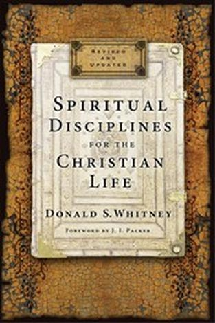 Spiritual Disciplines for the Christian Life by Donald S Whitney