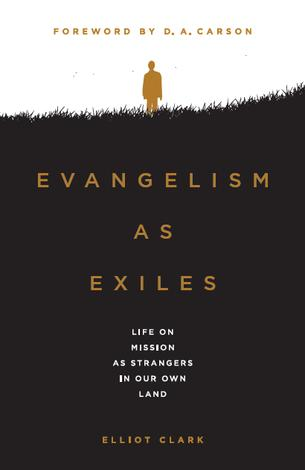 Evangelism As Exiles by Elliot Clark
