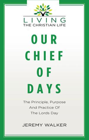 Our Chief of Days by Jeremy Walker