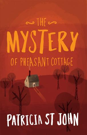 The Mystery of Pheasant Cottage by Patricia St John