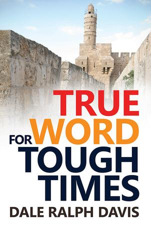 True Word for Tough Times by Dale Ralph Davis