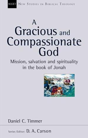 A Gracious and Compassionate God by Daniel Timmer