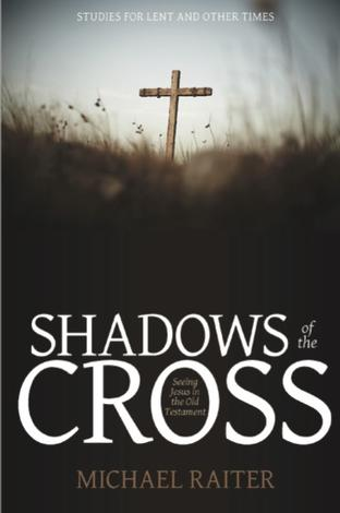 Shadows of the Cross by Michael Raiter