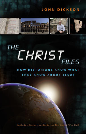 The Christ Files by John Dickson