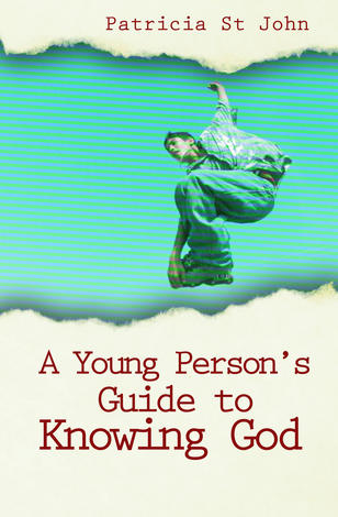 Young Person's Guide To Knowing God by Patricia St John