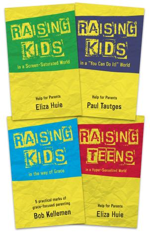 Raising Kids 4 Pack by Eliza Huie, Paul Tautges and Bob Kellemen