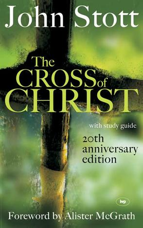 The Cross of Christ by John Stott