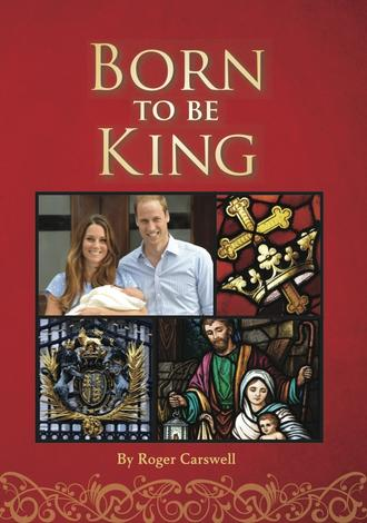 Born to Be King (Booklet) by Roger Carswell
