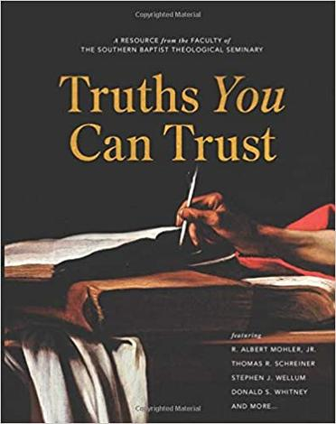 Truths You Can Trust by Albert Mohler