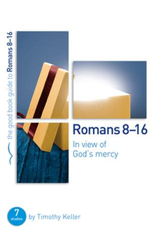 Romans 8-16 [Good Book Guide] by Timothy Keller