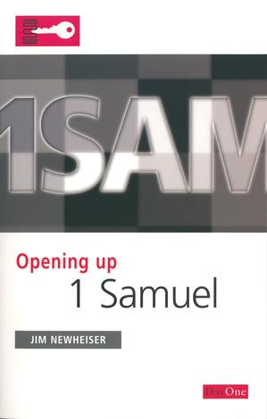 Opening up 1 Samuel by Jim Newheiser