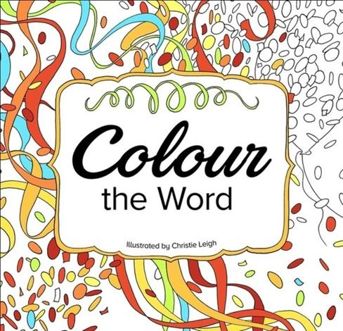 Colour the Word by Christie Leigh
