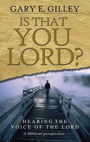 Is That You Lord? by Gary Gilley