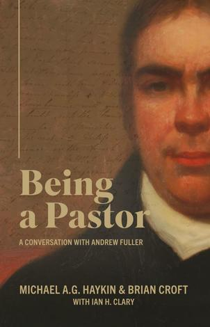 Being a Pastor by Michael A G Haykin and Brian Croft