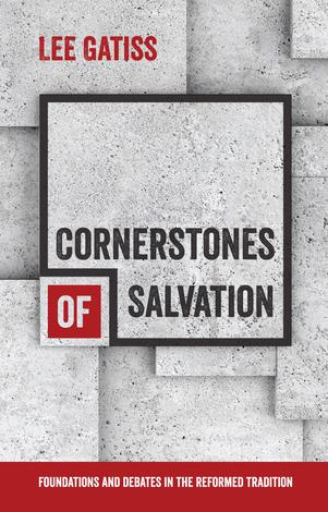 Cornerstones of Salvation by Lee Gatiss