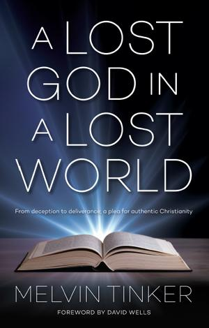 A Lost God In A Lost World by Melvin Tinker