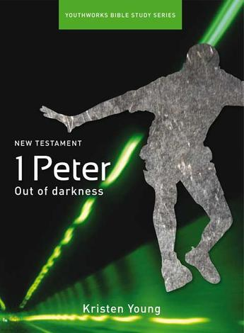 1 Peter [Youthworks Bible Study] by Kristen Young