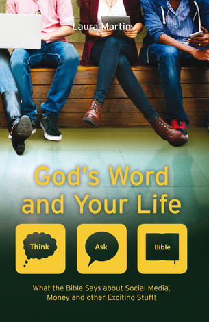 God's Word And Your Life by Laura Martin
