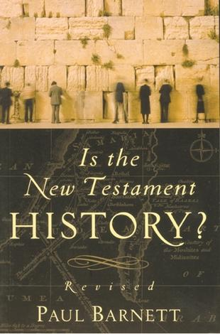 Is the New Testament History? by Paul Barnett