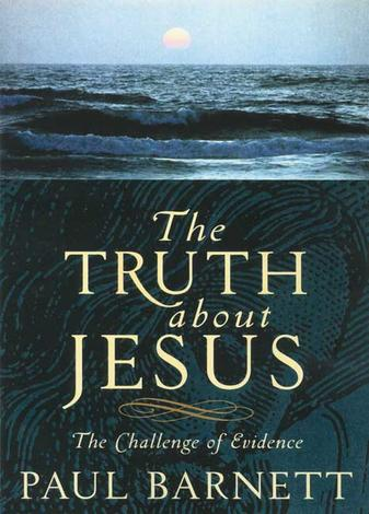 The Truth about Jesus by Paul Barnett