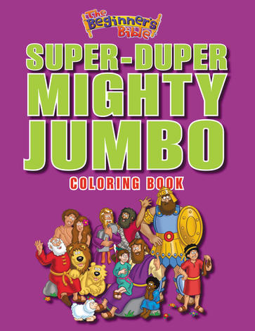 The Beginner's Bible Super–Duper Mighty Jumbo Coloring Book by