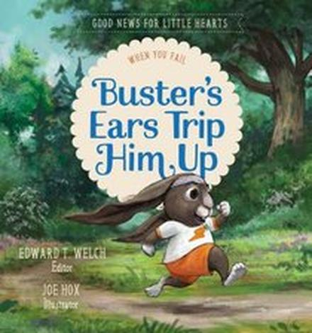 Buster's Ears Trip Him Up by Edward T. Welch