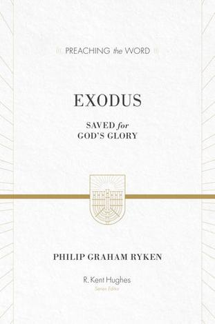 Exodus [Preaching the Word] by Philip Graham Ryken