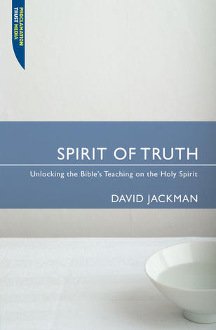 The Spirit Of Truth by David Jackman