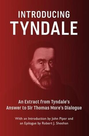 Introducing Tyndale by William Tyndale, John Piper and Robert J.  Sheehan