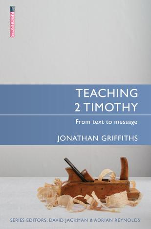 Teaching 2 Timothy by Jonathan Griffiths