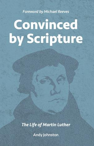Convinced by Scripture by Andy Johnston
